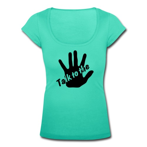 Talk to the Hand - Women's Scoop Neck T-Shirt
