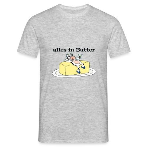 alles in Butter / T-Shirt - Männer T-Shirt