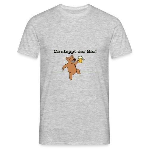 Da steppt der Bär! / T-Shirt - Männer T-Shirt