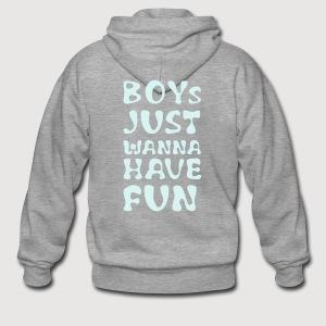 BOYS JUST WANNA HAVE FUN | Rückseite bedruckt - Männer Premium Kapuzenjacke