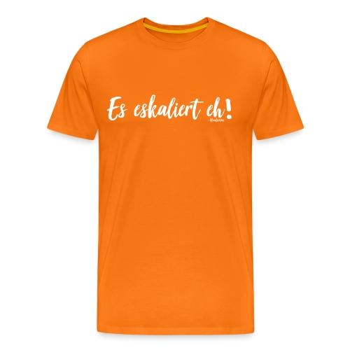 Es eskaliert eh! T-shirt  - Männer Premium T-Shirt