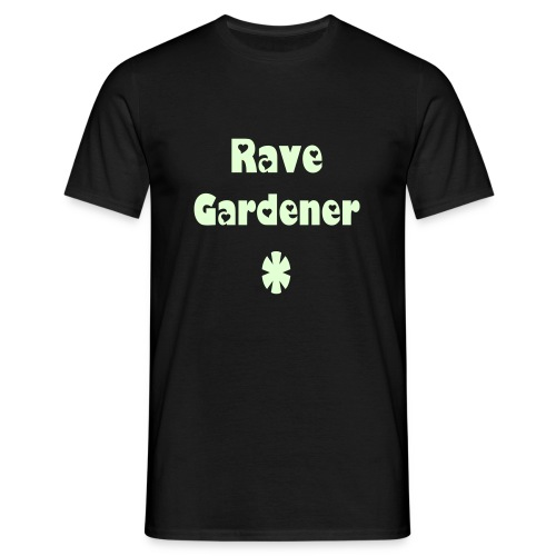 Rave Gardener - Glow in the Dark! - Men's T-Shirt
