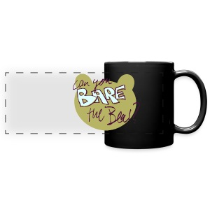 can you bare the bear? - Full Color Panoramic Mug