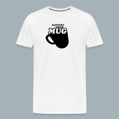Support Your Mug Premium T-shirt - Mannen Premium T-shirt