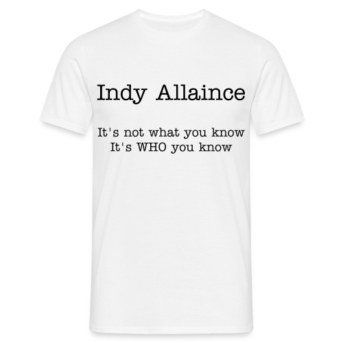 Indy Alliance - Who You Know - Men's T-Shirt