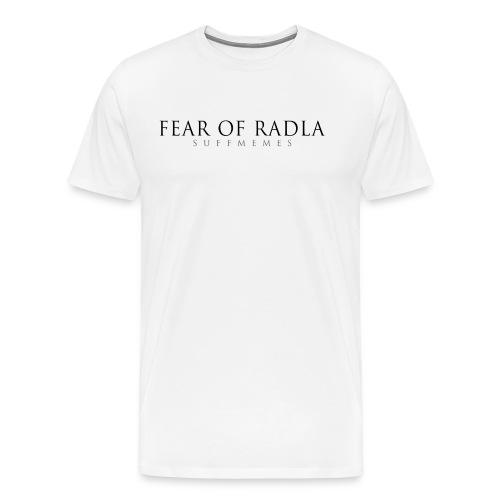 Fear of Radla - Shirt - Männer Premium T-Shirt