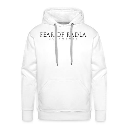 Fear of Radla - Hoodie - Männer Premium Hoodie