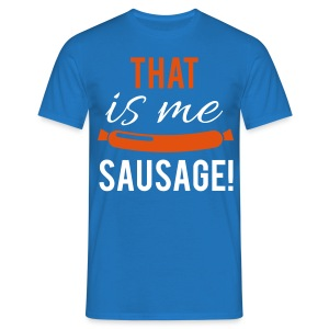 That is me Sausage! - Männer T-Shirt