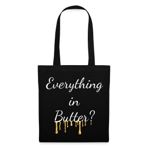 Everything in Butter? - Stoffbeutel