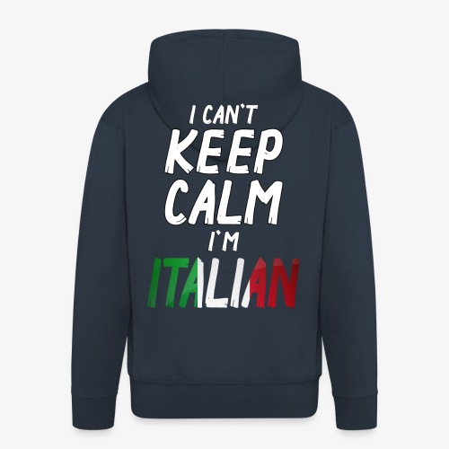Männer Premium Kapuzenjacke I can´t Keep Calm I´m Italian - Männer Premium Kapuzenjacke