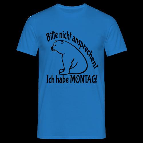Montag Büro Arbeit Sprüche Bär T-Shirts - Männer T-Shirt