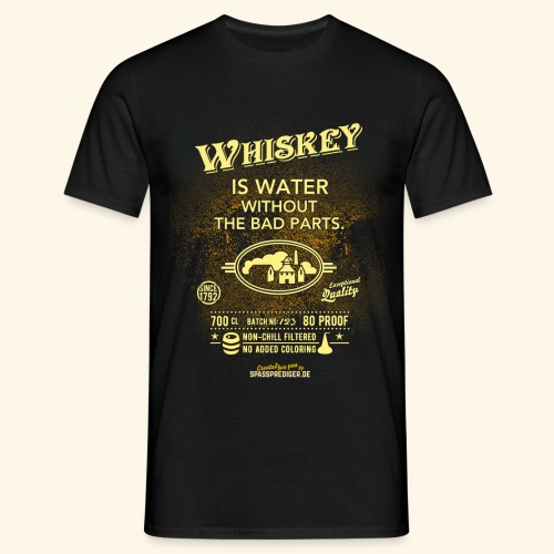 Whiskey Shirt Whiskey is water without the bad parts - Männer T-Shirt