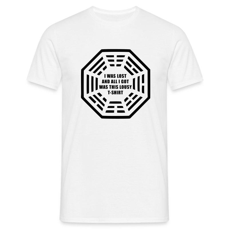 I was lost and all i got was this lousy t-shirt - Men's T-Shirt