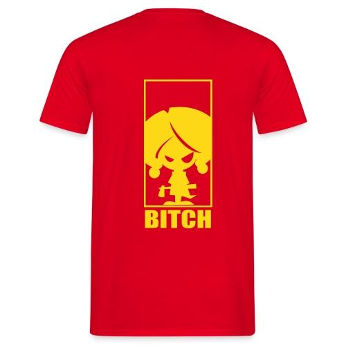 Bitch T-Shirt - Männer T-Shirt