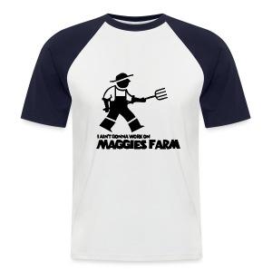 Maggie's Farm - Men's Baseball T-Shirt