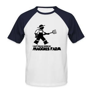 Maggie's Farm - Men's Baseball T-Shirt