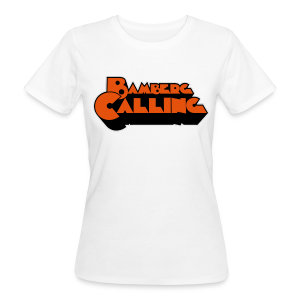 Bamberg Calling - Damen BIO T-Shirt - 100% Baumwolle - #KLEINSTADT - Frauen Bio-T-Shirt