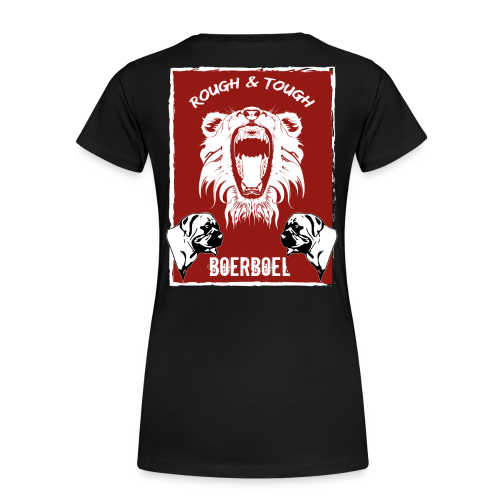 Rough & Tough Frauen Shirt - Frauen Premium T-Shirt