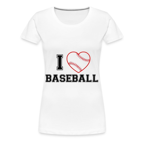 I LOVE BASEBALL - Frauen Premium T-Shirt