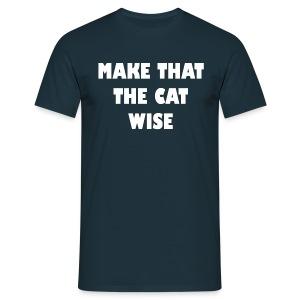 Make that the cat wise - heren - Mannen T-shirt