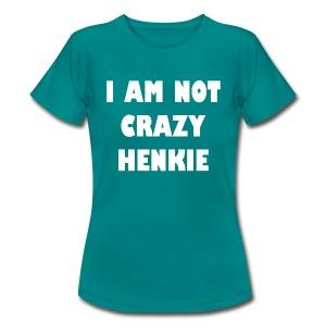 Crazy Henkie - dames - Vrouwen T-shirt