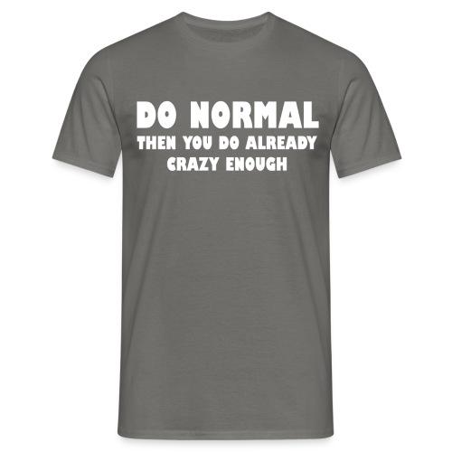 Do normal - heren - Mannen T-shirt