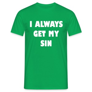 I always get my sin - heren - Mannen T-shirt