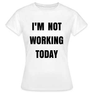 Working white - Women's T-Shirt