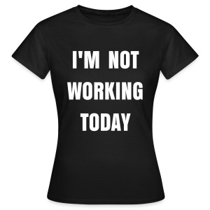 Working black - Women's T-Shirt