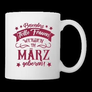 Frauen im März Geboren Geburtstag Spruch Tassen & Zubehör