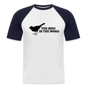 The Bird is the Word - Men's Baseball T-Shirt