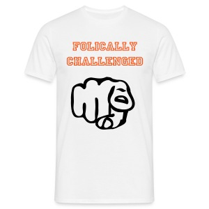 FOLICALLY CHALLENGED - Men's T-Shirt