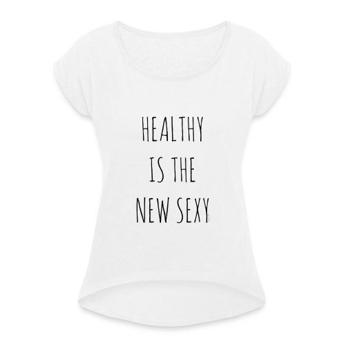 Tee shirt boyfriend femme bio healthy is the new sexy  - T-shirt à manches retroussées Femme