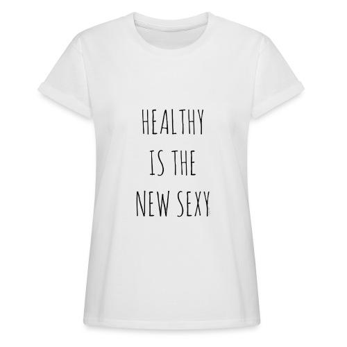 Tee shirt femme healthy is the new sexy  - T-shirt oversize Femme