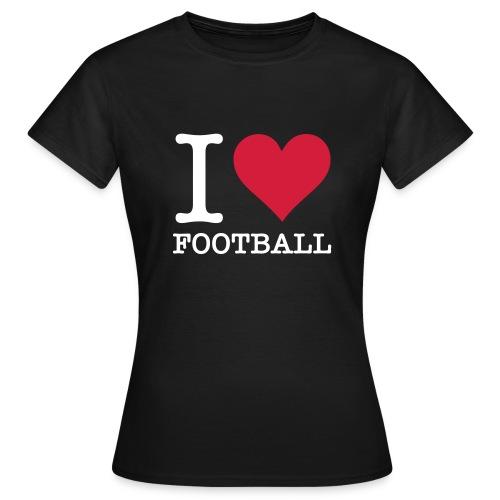 I Love Football - Women's T-Shirt