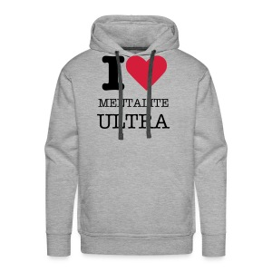 Sweat Shirt I love mentalité Ultra - Sweat-shirt à capuche Premium pour hommes