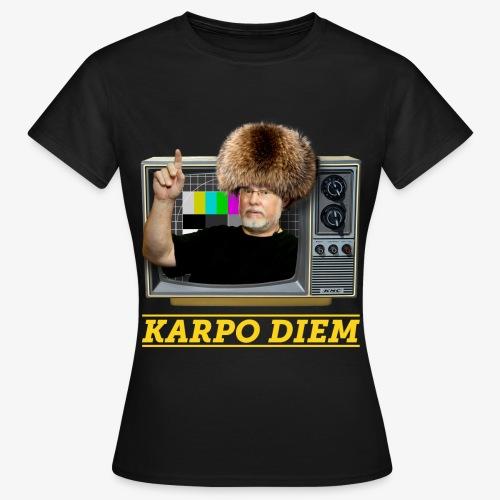 Karpo Diem - Naisten t-paita