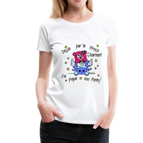 T-shirt P Femme Licorne, Déçue par le Prince Charmant - T-shirt Premium Femme