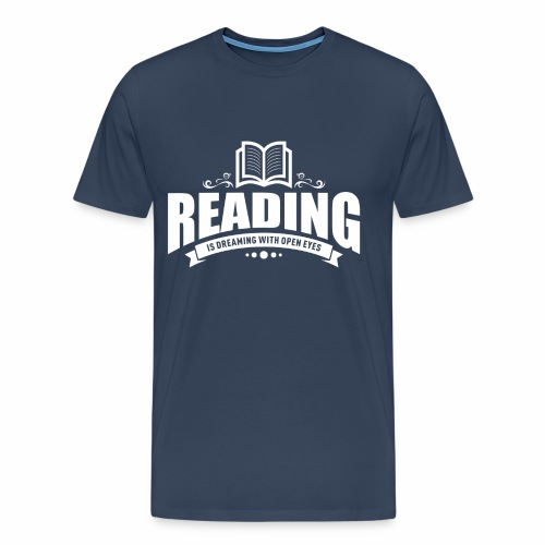 Reading is dreaming with open eyes - Männer Premium T-Shirt - Männer Premium T-Shirt