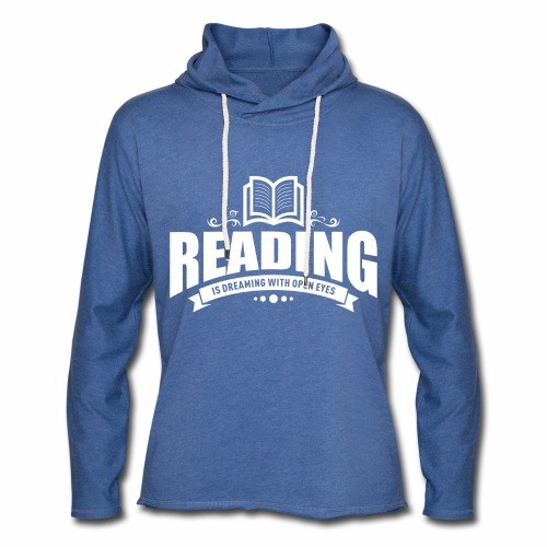 Reading is dreaming with open eyes - Unisex Kapuzensweatshirt - Leichtes Kapuzensweatshirt Unisex