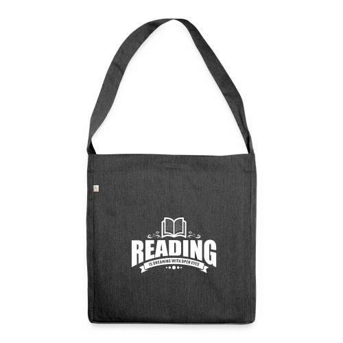 Reading is dreaming with open eyes - Schultertasche aus Recycling-Material - Schultertasche aus Recycling-Material