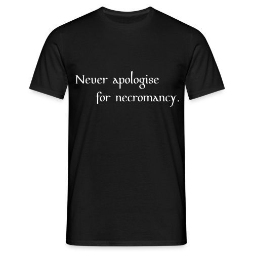 Unapologetic male necromancer - Men's T-Shirt