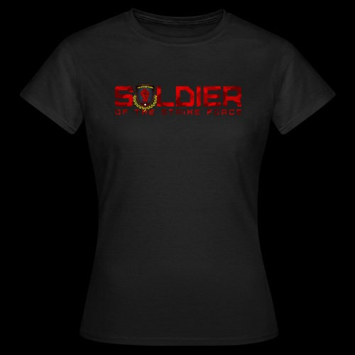 Soldier of the Strike Force Ladies' Tee - Women's T-Shirt