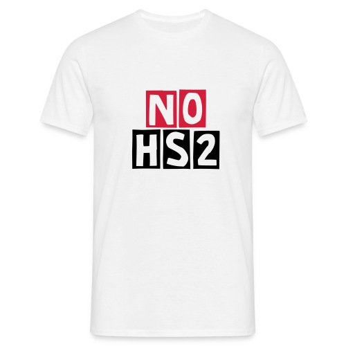 Men's T-Shirt - No HS2,High Speed Rail Link