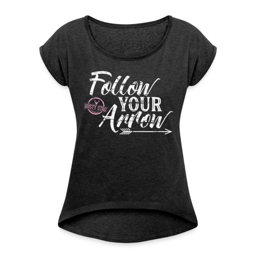 Follow Your Arrow Ladies Scoop Neck - Women's T-Shirt with rolled up sleeves