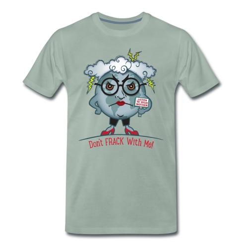 Mother Earth / Don't Frack - Men's Premium T-Shirt