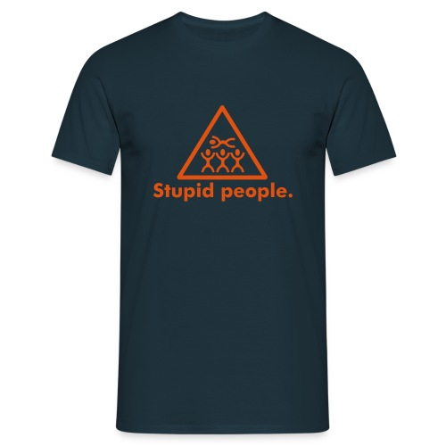Stupid people. - T-shirt Homme