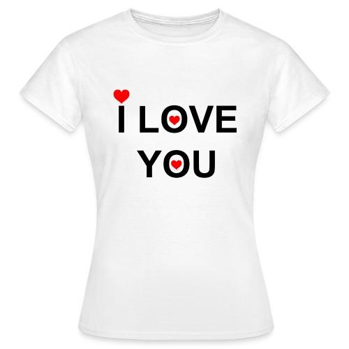 i love you - Vrouwen T-shirt