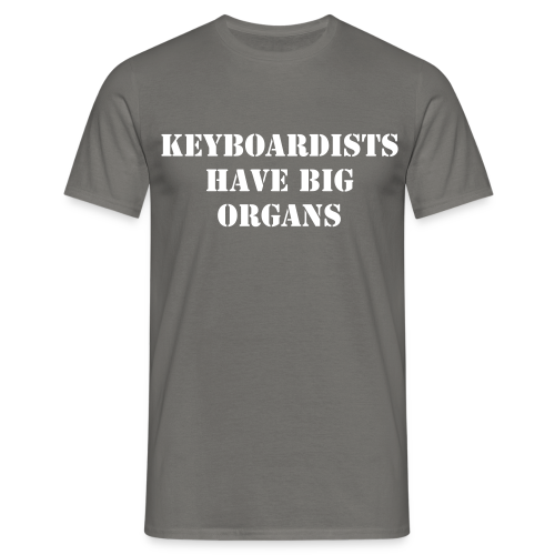 Keyboardists Have Big Organs - Männer T-Shirt