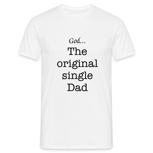 Single Dad T Shirt - Men's T-Shirt